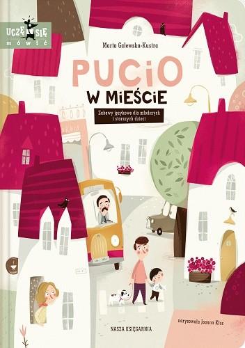 Okładka książki Pucio w mieście. Zabawy językowe dla młodszych i starszych dzieci Marta Galewska-Kustra,Joanna Kłos