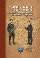 Okładka książki W służbie państwu i społeczeństwu. Z dziejów formacji policyjnych na Podkarpaciu (1919–2019)
