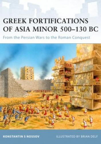 Okładka książki Greek Fortifications of Asia Minor 500–130 BC Konstantin Nossov