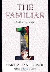 Okładka książki The Familiar, Volume 1: One Rainy Day in May