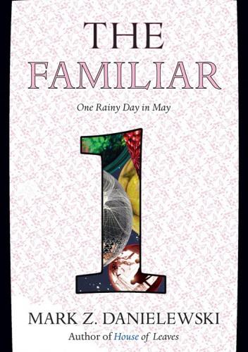 Okładka książki The Familiar, Volume 1: One Rainy Day in May Mark Z. Danielewski