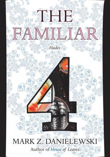 Okładka książki The Familiar, Volume 4: Hades Mark Z. Danielewski