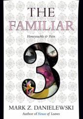 Okładka książki The Familiar, Volume 3: Honeysuckle & Pain