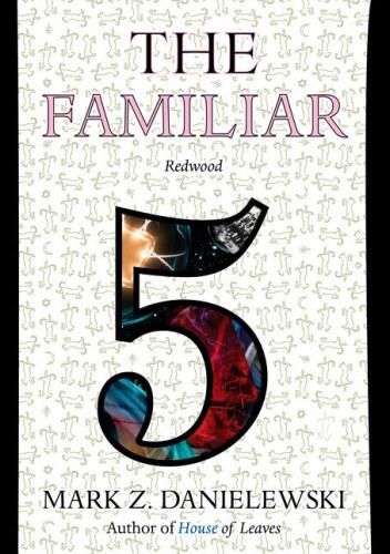 Okładka książki The Familiar, Volume 5: Redwood Mark Z. Danielewski