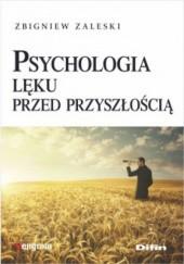 Okładka książki Psychologia lęku przed przyszłością