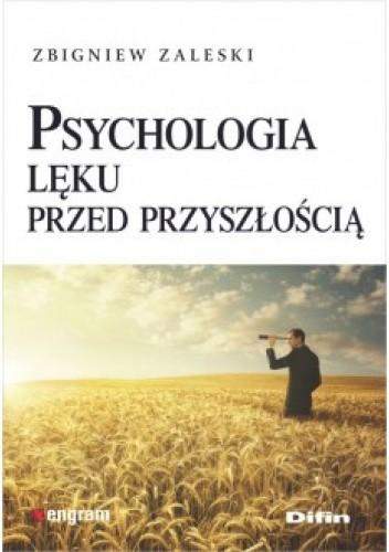 Okładka książki Psychologia lęku przed przyszłością Zbigniew Zaleski