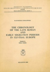 Okładka książki The chronology of the Late Roman and early migration periods in Central Europe