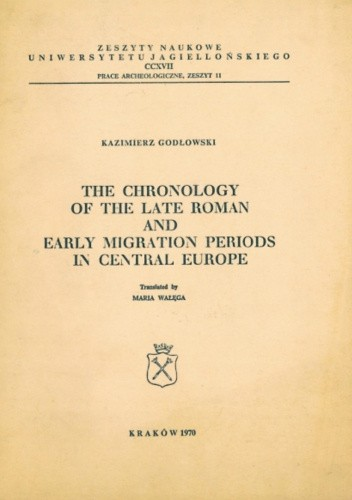 Okładka książki The chronology of the Late Roman and early migration periods in Central Europe Kazimierz Godłowski