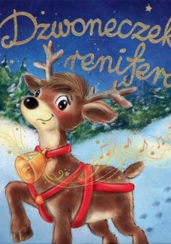 Okładka książki Dzwoneczek renifera Harmonijki Urszula Kozłowska