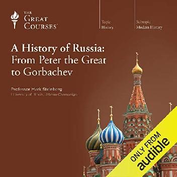 Okładka książki A History of Russia: From Peter the Great to Gorbachev Mark D. Steinberg