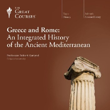 Okładka książki Greece and Rome: An Integrated History of the Ancient Mediterranean Robert Garland