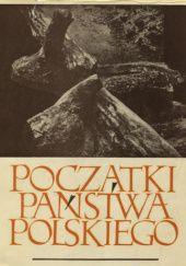 Okładka książki Początki państwa polskiego. Księga tysiąclecia, t. 2