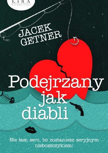 Okładka książki Podejrzany jak diabli Jacek Getner