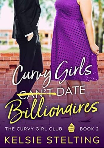 Okładka książki Curvy Girls Can't Date Billionaires Kelsie Stelting