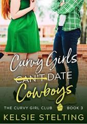 Okładka książki Curvy Girls Can't Date Cowboys