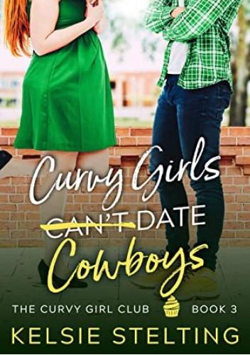 Okładka książki Curvy Girls Can't Date Cowboys Kelsie Stelting