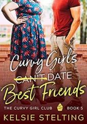 Okładka książki Curvy Girls Can't Date Best Friends