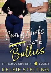 Okładka książki Curvy Girls Can't Date Bullies