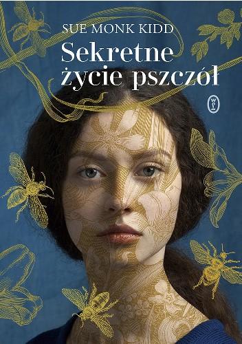 Okładka książki Sekretne życie pszczół Sue Monk Kidd