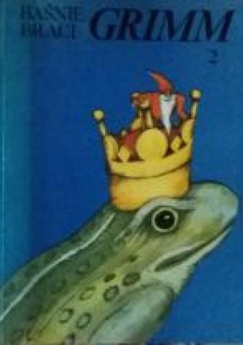 Okładka książki Baśnie braci Grimm Tom II Jacob Grimm,Wilhelm Grimm