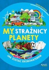 Okładka książki My, strażnicy planety