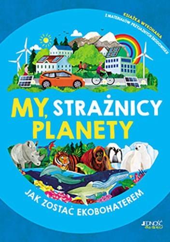 Okładka książki My, strażnicy planety Clive Gifford