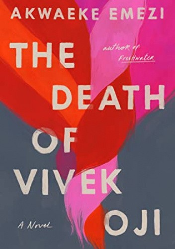 Okładka książki The Death of Vivek Oji Akwaeke Emezi