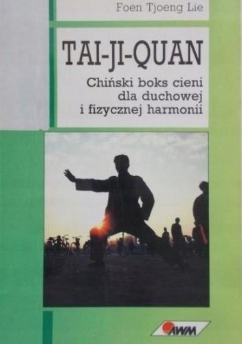 Okładka książki Tai-Ji-Quan Chiński boks cieni Lie Foen Tjoeng