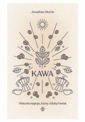 Okładka książki Kawa. Historia napoju, który zdobył świat