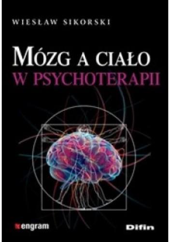 Okładka książki Mózg a ciało w psychoterapii Wiesław Sikorski
