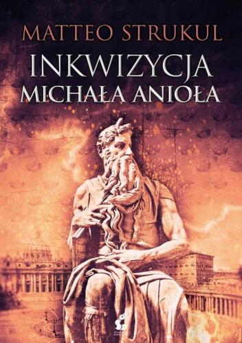 Okładka książki Inkwizycja Michała Anioła Matteo Strukul
