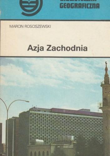 Okładka książki Azja Zachodnia Marcin Rościszewski