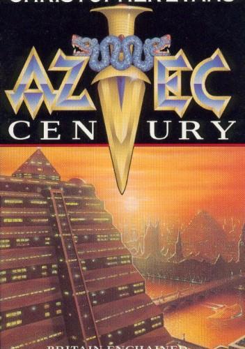 Okładka książki Aztec Century Christopher Evans