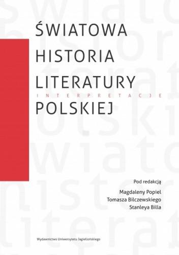 Okładka książki Światowa Historia Literatury Polskiej Tomasz Bilczewski,Stanley Bill,Magdalena Popiel