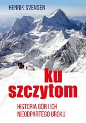 Okładka książki Ku szczytom. Historia gór i ich nieodpartego uroku