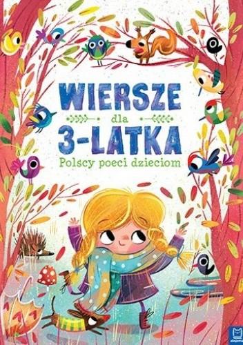 Okładka książki Wiersze dla 3-latka. Polscy poeci dzieciom praca zbiorowa