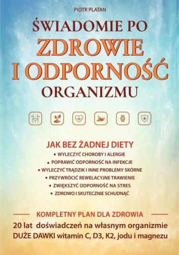 Okładka książki Świadomie po zdrowie i odporność organizmu Piotr Platan