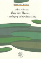 Okładka książki Sergiusz Hessen - pedagog odpowiedzialny