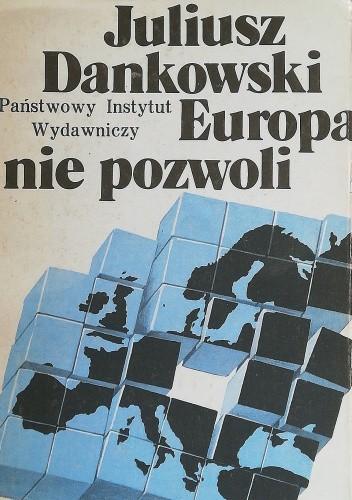 Okładka książki Europa nie pozwoli Juliusz Dankowski