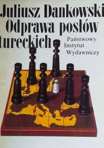 Okładka książki Odprawa posłów tureckich Juliusz Dankowski