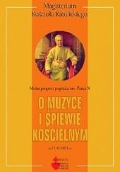 Okładka książki O muzyce i śpiewie kościelnym : motu proprio