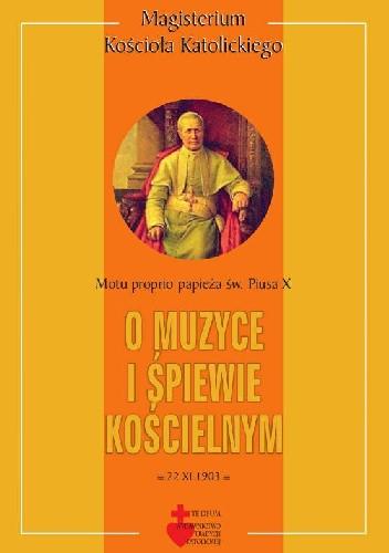 Okładka książki O muzyce i śpiewie kościelnym : motu proprio Pius X
