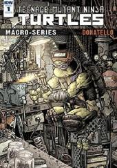 Okładka książki Teenage Mutant Ninja Turtles: Macro-Series #1: Donatello