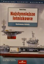 Okładka książki Najsłynniejsze lotniskowce. Ilustrowana historia
