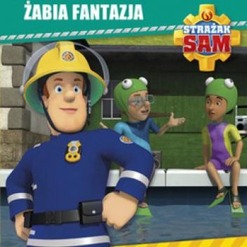 Okładka książki Strażak Sam. Żabia fantazja praca zbiorowa