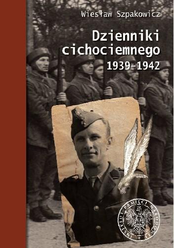 Okładka książki Dzienniki cichociemnego 1939-1942 Wiesław Szpakowicz