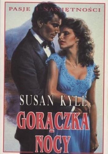 Okładka książki Gorączka nocy Susan Kyle