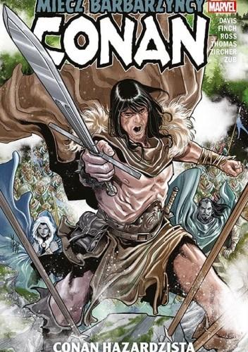 Okładka książki Conan – Miecz barbarzyńcy. Conan hazardzista Alan Davis,Meredith Finch,Luke Ross,Roy Thomas,Patch Zircher,Jim Zub