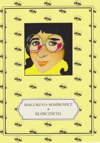 Okładka książki Kłamczucha Małgorzata Musierowicz