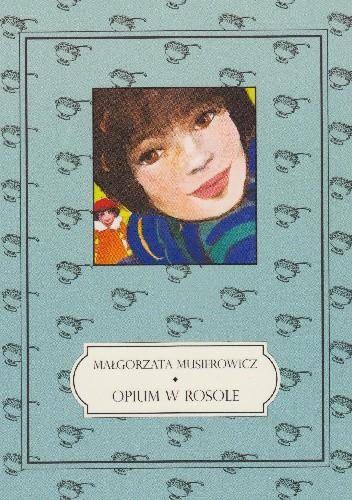 Okładka książki Opium w rosole Małgorzata Musierowicz
